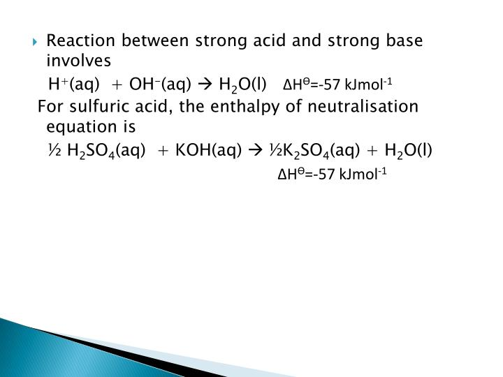Reaction between strong acid and strong base involves