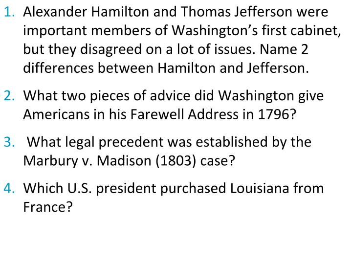 Alexander Hamilton and Thomas Jefferson were important members of Washington's first cabinet, but they disagreed on a lot of issues. Name 2 differences between Hamilton and Jefferson.