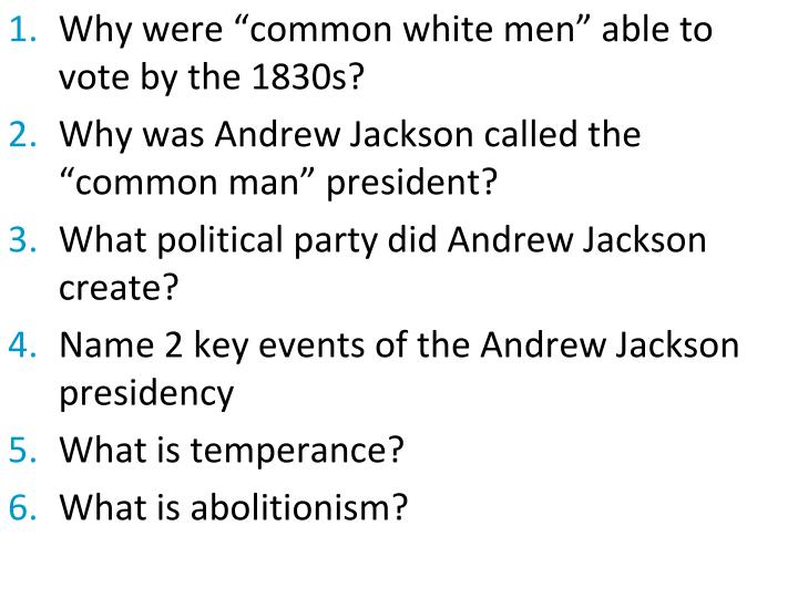 """Why were """"common white men"""" able to vote by the 1830s?"""