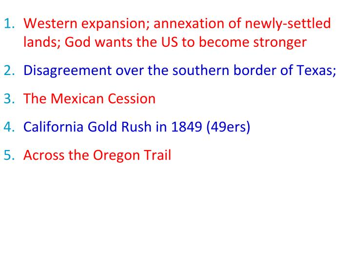 Western expansion; annexation of newly-settled lands; God wants the US to become stronger