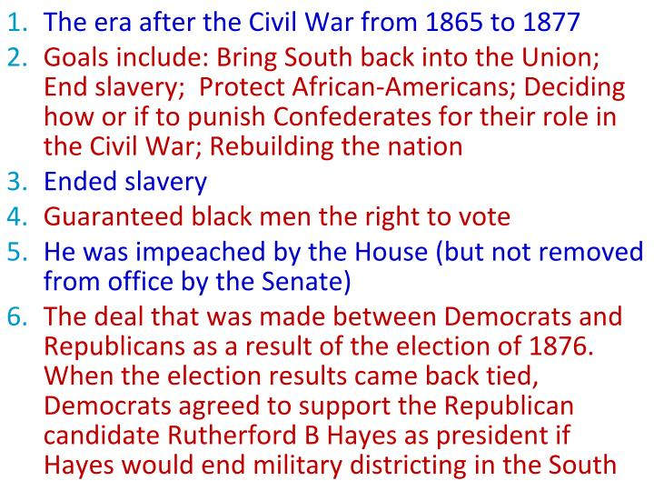 The era after the Civil War from 1865 to 1877