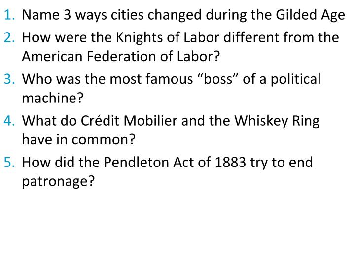 Name 3 ways cities changed during the Gilded Age