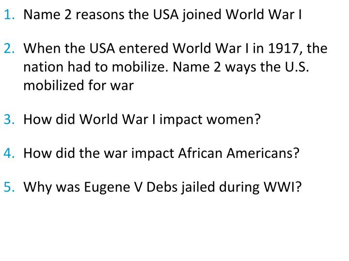 Name 2 reasons the USA joined World War I