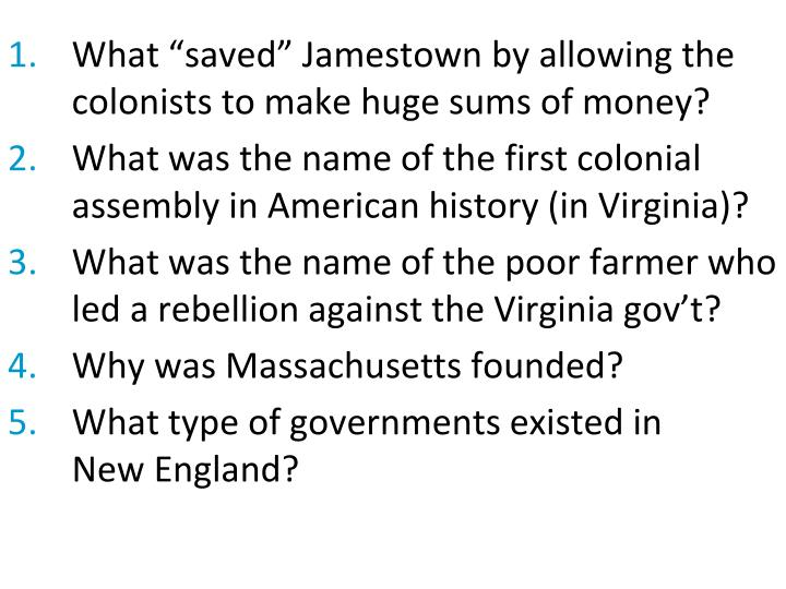 """What """"saved"""" Jamestown by allowing the colonists to make huge sums of money?"""