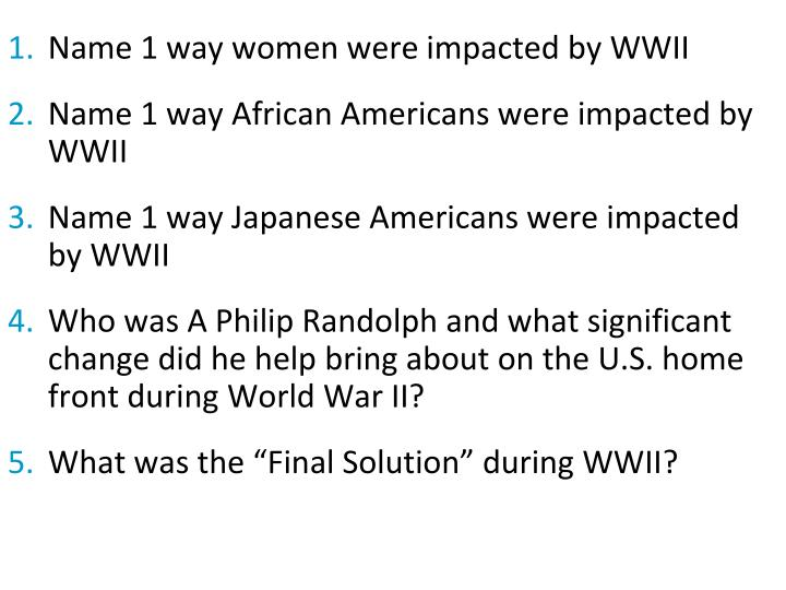 Name 1 way women were impacted by WWII