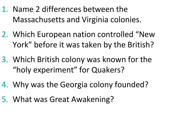 Name 2 differences between the Massachusetts and Virginia colonies.