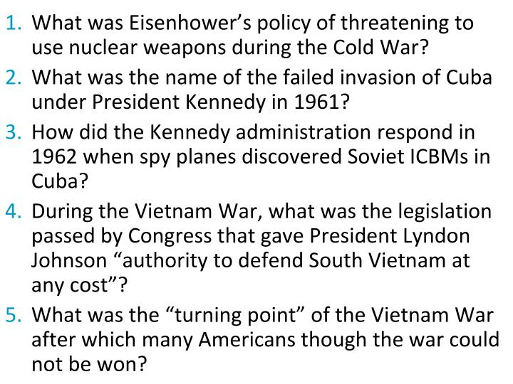 What was Eisenhower's policy of threatening to use nuclear weapons during the Cold War?