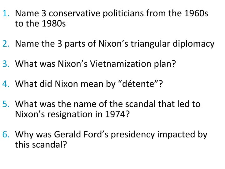 Name 3 conservative politicians from the 1960s   to the 1980s