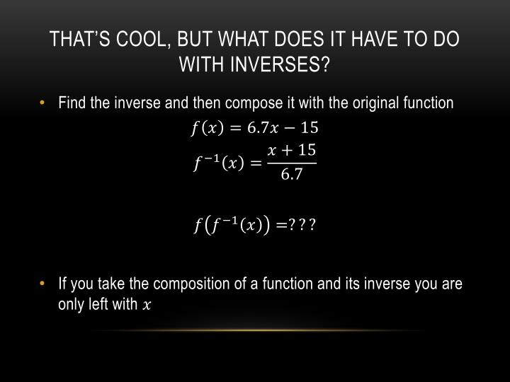 That's cool, but what does it have to do with inverses?