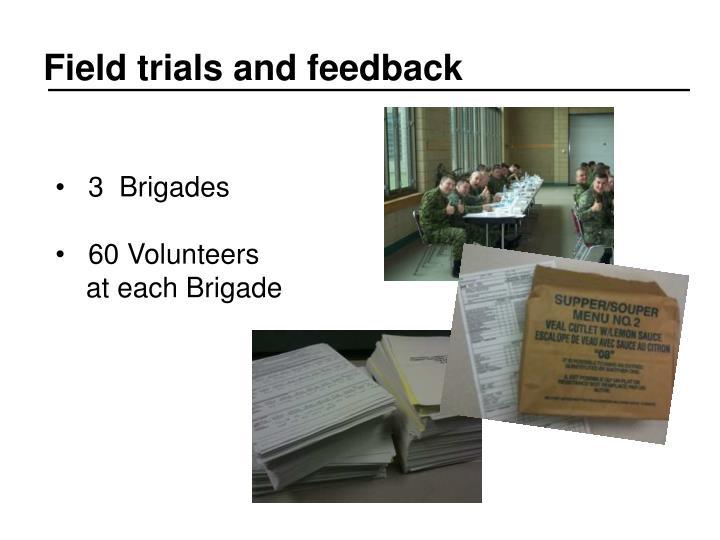 Field trials and feedback