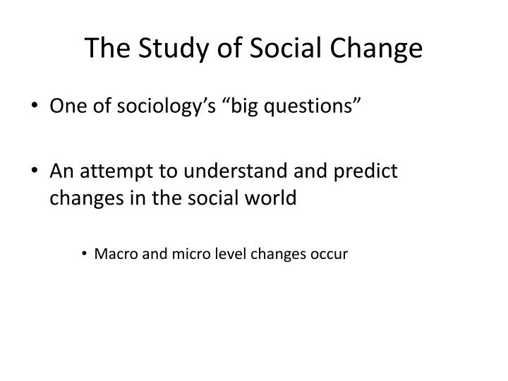 The study of social change