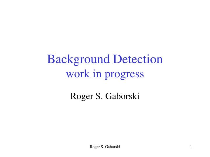 Background Detection