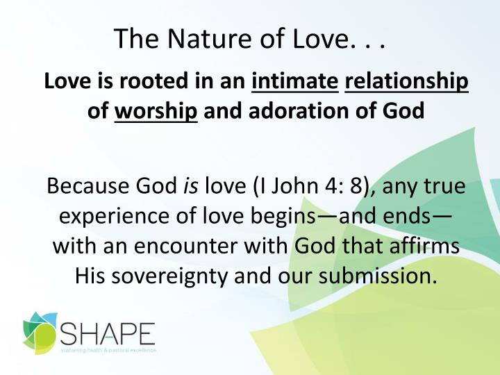 The Nature of Love. . .