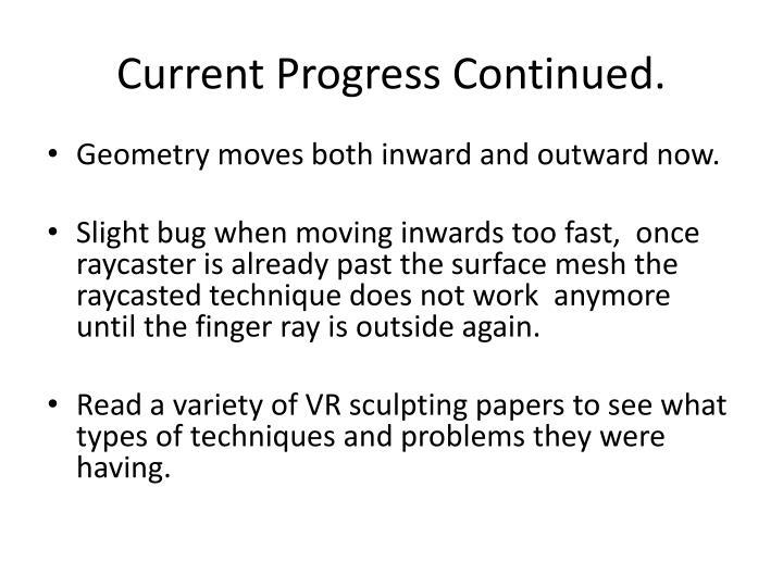 Current progress continued