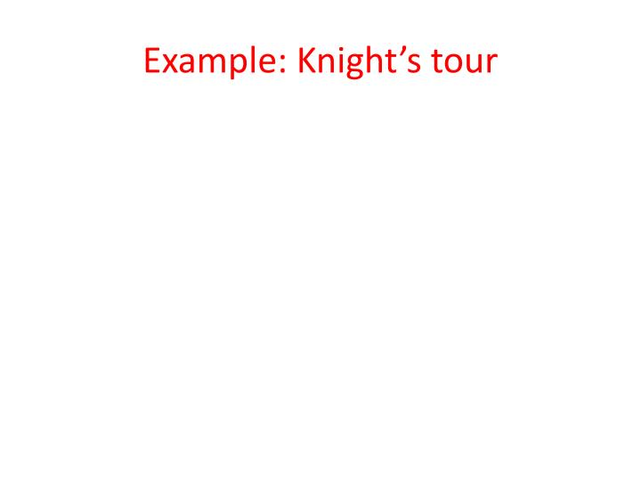 Example: Knight's tour