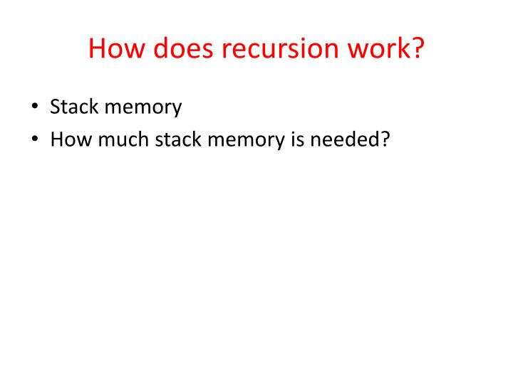 How does recursion work?