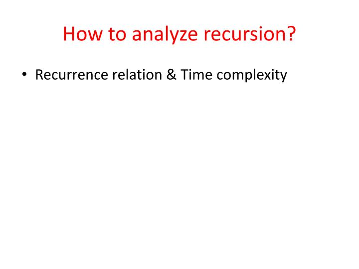 How to analyze recursion?
