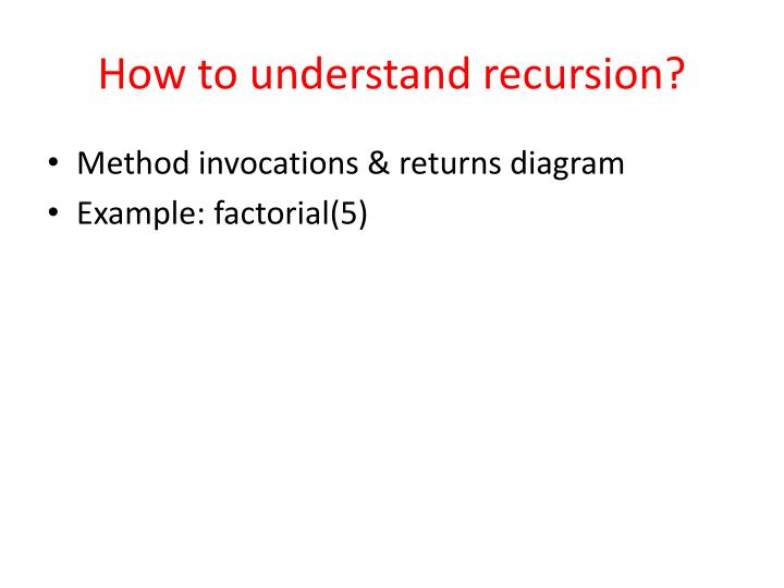 How to understand recursion?