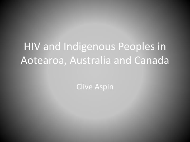 hiv and indigenous peoples in aotearoa australia and canada n.