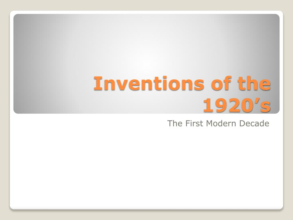 ppt inventions of the 1920 s powerpoint presentation id 2732615