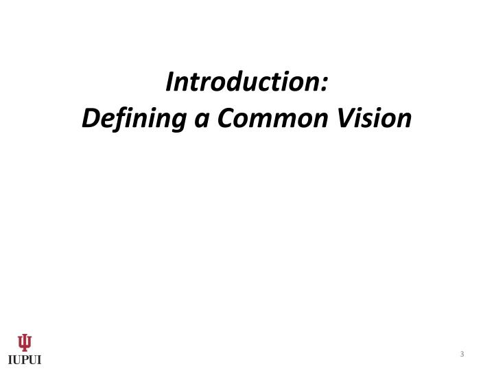 Introduction defining a common vision