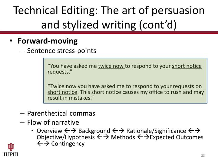 Technical Editing: The art of persuasion and stylized writing (cont'd)