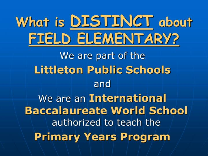 What is distinct about field elementary