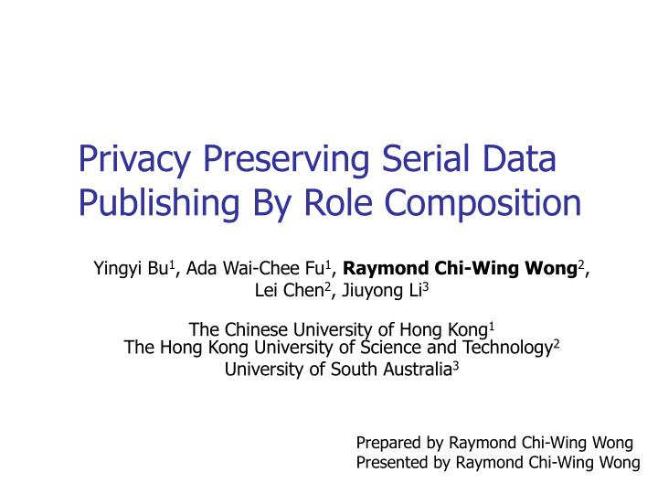 privacy preserving serial data publishing by role composition n.
