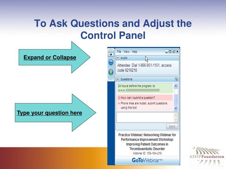 To ask questions and adjust the control panel