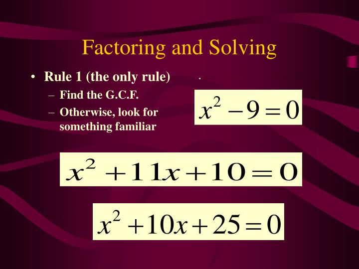 Factoring and Solving
