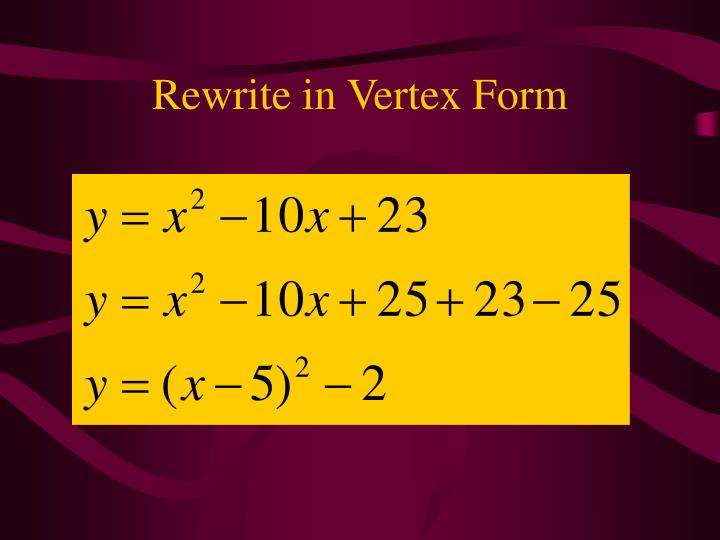 Rewrite in Vertex Form