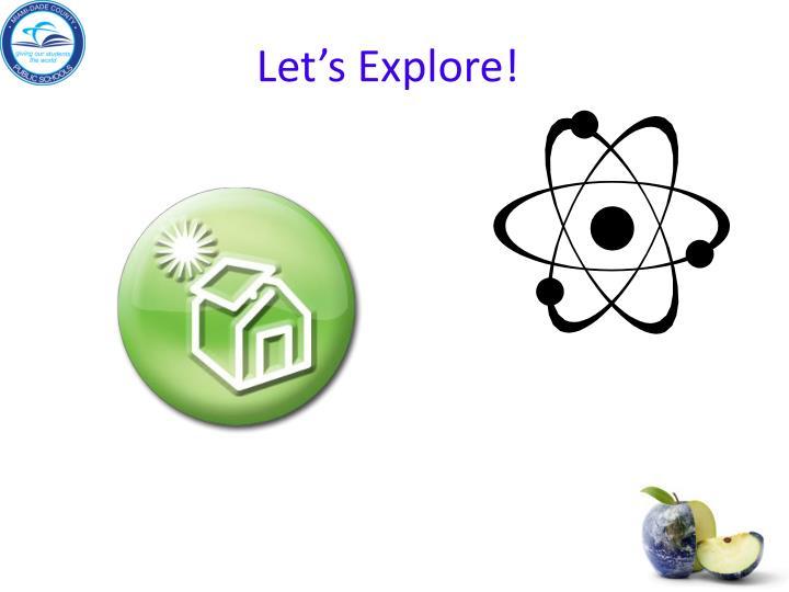 Let s explore
