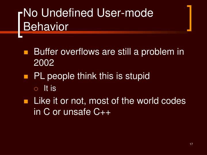 No Undefined User-mode Behavior