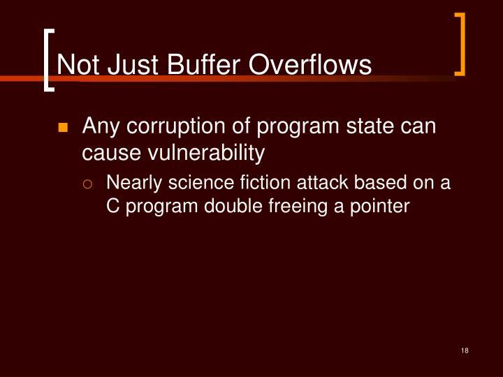 Not Just Buffer Overflows