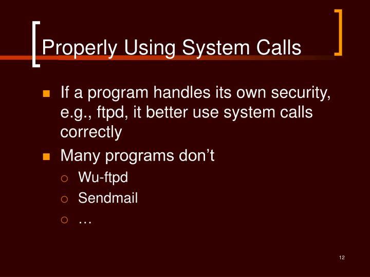 Properly Using System Calls