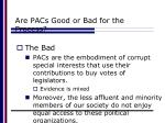 are pacs good or bad for the process