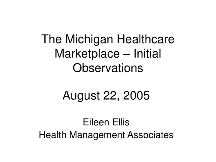 the michigan healthcare marketplace initial observations