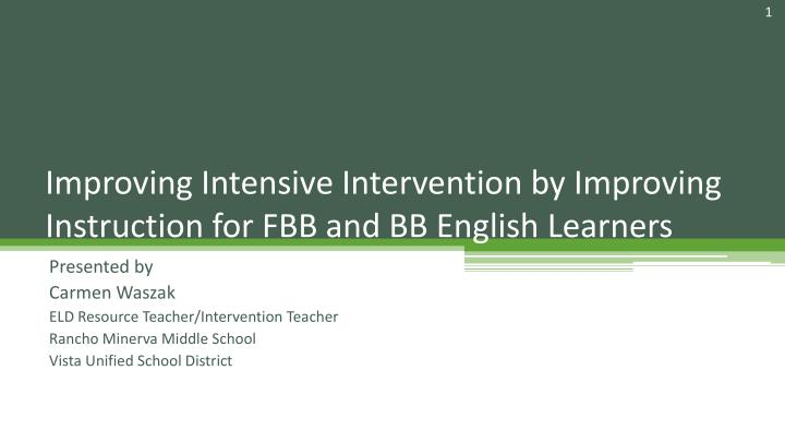 Improving intensive intervention by improving instruction for fbb and bb english learners