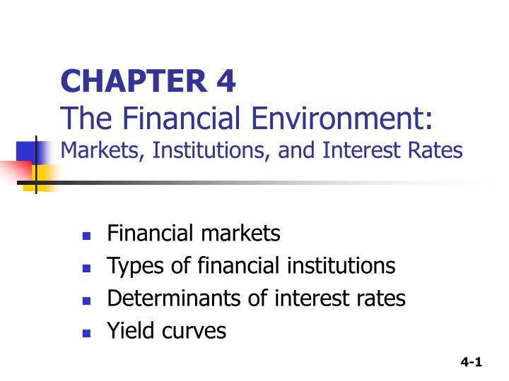 chapter 4 the financial environment markets institutions and interest rates n.