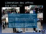 lib ration des offres ice cubes