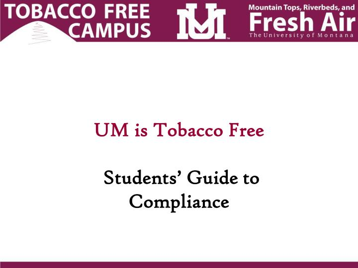 um is tobacco free students guide to compliance n.