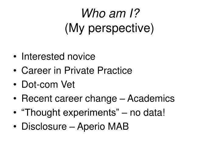 Who am i my perspective