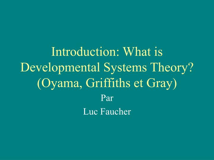 introduction what is developmental systems theory oyama griffiths et gray