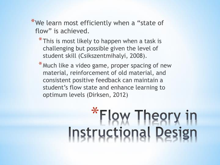 "We learn most efficiently when a ""state of flow"" is achieved."