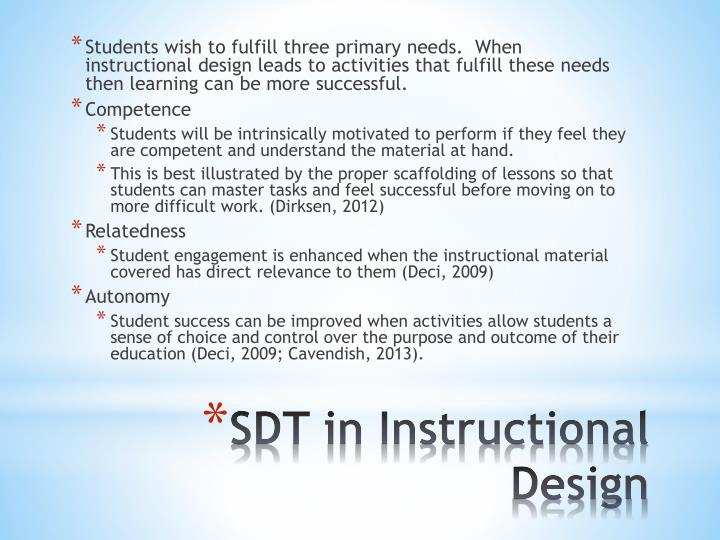 Students wish to fulfill three primary needs.  When instructional design leads to activities that fulfill these needs then learning can be more successful.