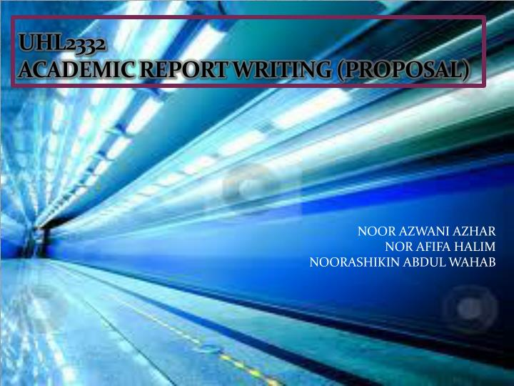 uhl2332 academic report writing proposal n.