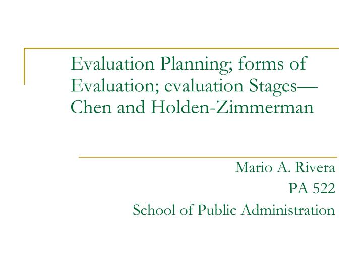 evaluation planning forms of evaluation evaluation stages chen and holden zimmerman n.
