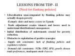 lessons from tdp ii need for flanking policies