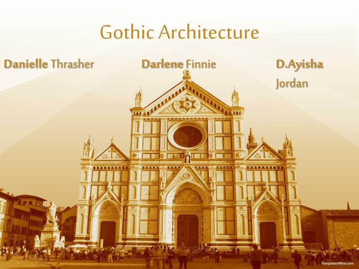 Ppt gothic architecture powerpoint presentation id2734433 gothic architecture darlene finnie toneelgroepblik Choice Image