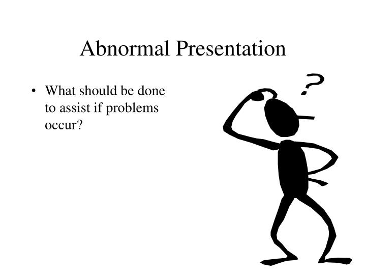 Abnormal Presentation
